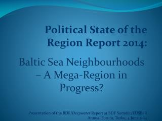 Political State of the Region Report 2014: Baltic Sea Neighbourhoods – A Mega-Region in Progress?