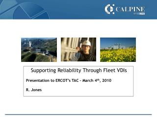 Supporting Reliability Through Fleet VDIs Presentation to ERCOT's TAC – March 4 th , 2010 R. Jones