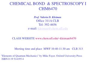 CHEMICAL BOND  & SPECTROSCOPY I CHM6470