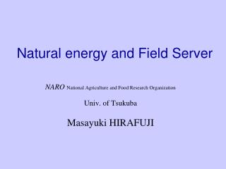 Natural energy and Field Server