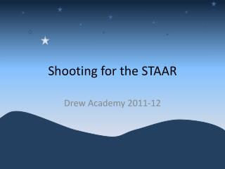 Shooting for the STAAR