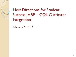 New  Directions for Student Success:   ABP  – COL Curricular Integration