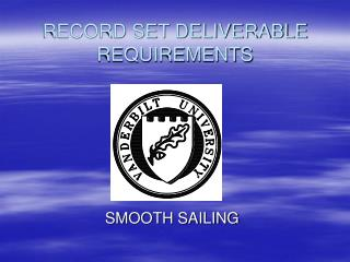 RECORD SET DELIVERABLE REQUIREMENTS