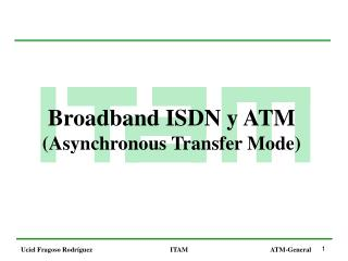 Broadband ISDN y ATM (Asynchronous Transfer Mode)