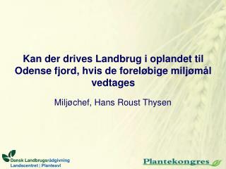 Kan der drives Landbrug i oplandet til Odense fjord, hvis de foreløbige miljømål vedtages
