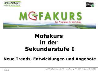 Mofakurs  in der  Sekundarstufe I Neue Trends, Entwicklungen und Angebote