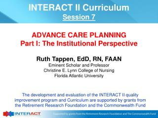 Ruth Tappen, EdD, RN, FAAN Eminent Scholar and Professor  Christine E. Lynn College of Nursing