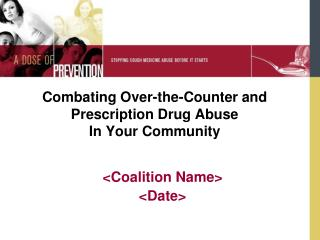 Combating Over-the-Counter and Prescription Drug Abuse  In Your Community