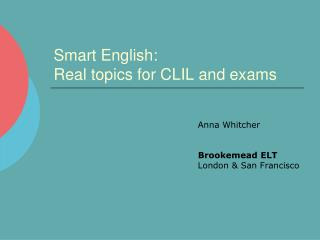 Smart English: Real topics for CLIL and exams