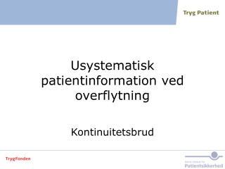 Usystematisk patientinformation ved overflytning