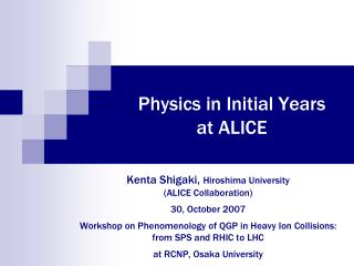 Physics in Initial Years at ALICE