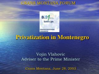 Vojin Vlahovic Adviser to the Prime Minister  Crans Montana, June 28, 2003