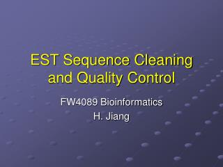 EST Sequence Cleaning and Quality Control