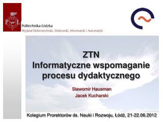 ZTN  Informatyczne wspomaganie procesu dydaktycznego