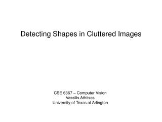Detecting Shapes in Cluttered Images