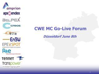 CWE MC Go-Live Forum Düsseldorf June 8th