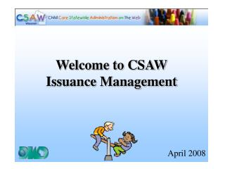 Welcome to CSAW Issuance Management