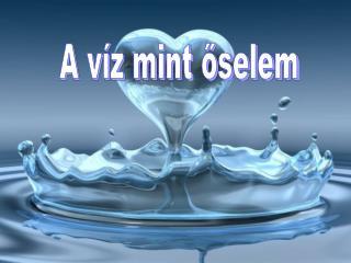 A víz mint őselem