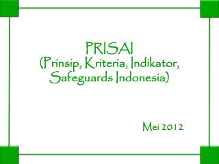 PRISAI  (Prinsip, Kriteria, Indikator, Safeguards Indonesia)