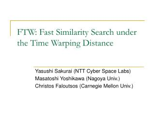FTW: Fast Similarity Search under the Time Warping Distance