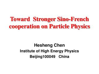Toward  Stronger Sino-French cooperation on Particle Physics
