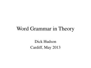 Word Grammar in Theory