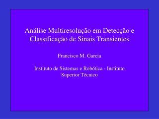 Análise Multiresolução em Detecção e Classificação de Sinais Transientes