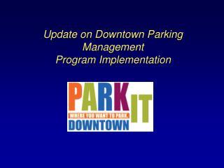 Update on Downtown Parking Management Program Implementation