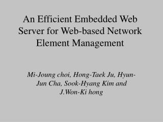 An Efficient Embedded Web Server for Web-based Network Element Management