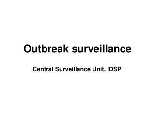 Outbreak surveillance
