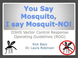 You Say Mosquito, I say  Mosquit -NO!