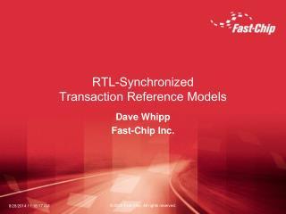 RTL-Synchronized Transaction Reference Models