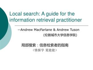 Local search: A guide for the information retrieval practitioner