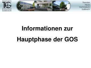 Informationen zur  Hauptphase der GOS