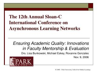 The 12th Annual Sloan-C International Conference on Asynchronous Learning Networks