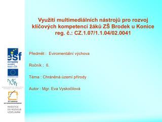 Předmět :  Eviromentální výchova Ročník :  6. Téma : Chráněná území přírody