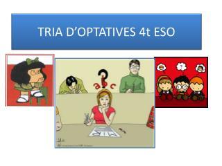 TRIA D'OPTATIVES 4t ESO