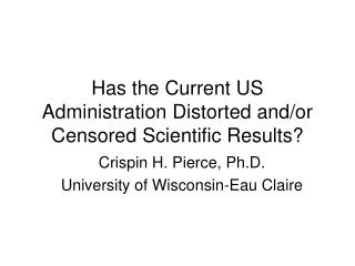 Has the Current US Administration Distorted and/or Censored Scientific Results?
