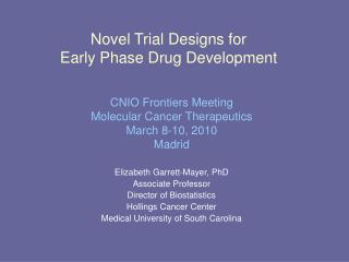 Novel Trial Designs for  Early Phase Drug Development