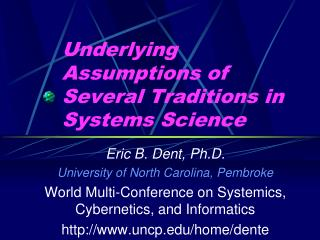 Underlying Assumptions of Several Traditions in Systems Science