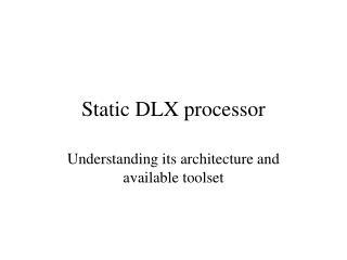Static DLX processor