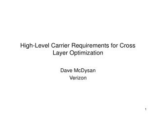 High-Level Carrier Requirements for Cross Layer Optimization
