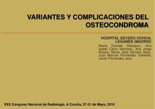 VARIANTES Y COMPLICACIONES DEL OSTEOCONDROMA