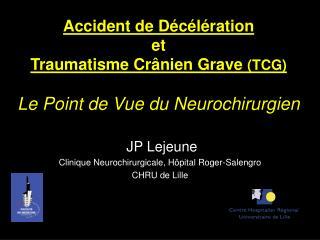 Accident de Décélération et Traumatisme Crânien Grave  (TCG) Le Point de Vue du Neurochirurgien