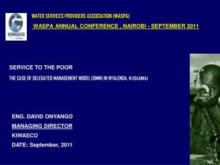 WATER SERVICES PROVIDERS ASSOCIATION (WASPA)  WASPA ANNUAL CONFERENCE , NAIROBI - SEPTEMBER 2011