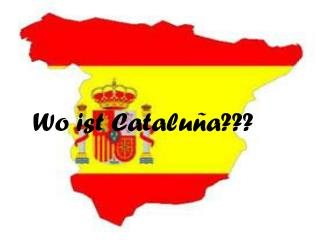 Wo ist Catalu ñ a???