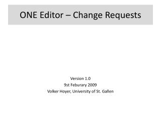 ONE Editor � Change  Requests