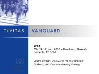 WP5: CIVITAS  Forum 2010 – Roadmap, Thematic contents, 1 st  PCM