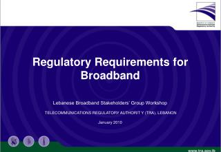 Regulatory Requirements for Broadband