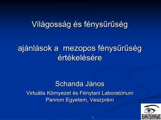 Világosság és fénysűrűség  ajánlások a mezopos fénysűrűség értékelésére Schanda János